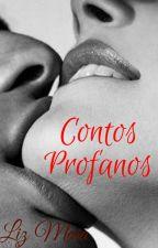 Contos profanos by lizmaia