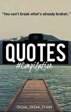 QUOTES [ Compilations Series 1 ] by Chloe_Chloe_Frost