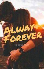 Always & Forever by HoneyBee0601