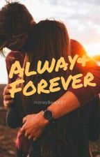 Always & Forever by HoneyBee0601