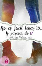 No es fácil tener 13.. Y parecer de 17 #CAR  by AngyVelasquezMM