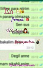 En Ponçik Whatsapp Konuşmaları by oluryaozlersenn
