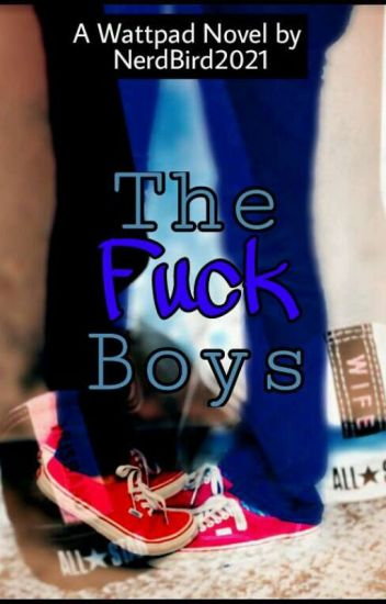 THE FUCK BOYS (Completed)