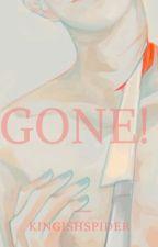 Gone! by Kingishspider