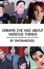 Strange Dreams That I've Had Involving Bands And Supernatural by emobandsss