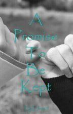 A Promise To Be Kept by Elixis15