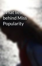 What lies behind Miss Popularity by Leelaxox