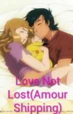 Love Not Lost (Amourshipping) by KaionaKagamine69