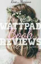 Wattpad Book Reviews by Rose_259