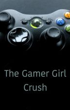 The Gamer Girl Crush by angels2370