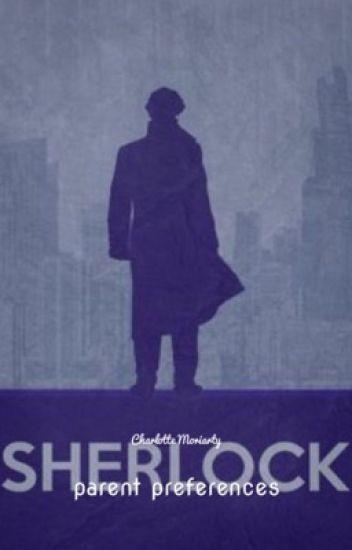 Sherlock Parent Preferences (For Girls) - Charlotte Moriarty