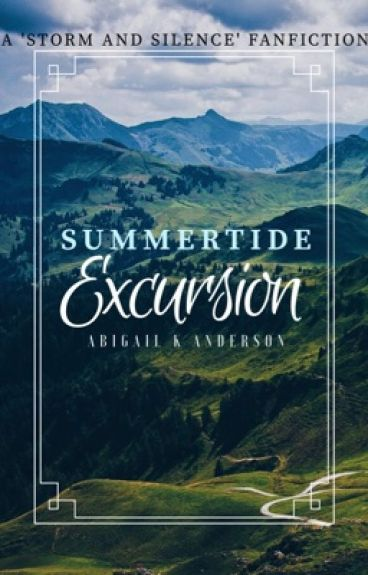Summertide Excursion : A 'Storm and Silence' Fan-fiction