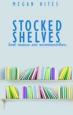 Stocked Shelves: Book Reviews and Recommendations by MeganHites