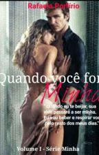 Quando Você For Minha... by RafaSantOliver
