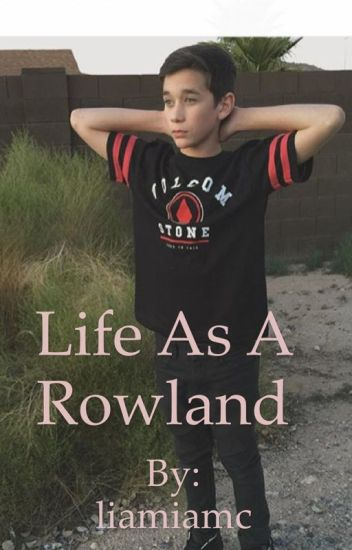 Life as a Rowland (Brandon Rowland Fan Fiction)
