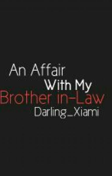 An Affair With My Brother In Law [R-18]