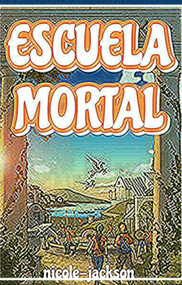 Escuela Mortal