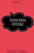 Querida Amiga Invisible by candeespinoza02