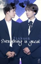 Everything is great. (BTS Jinkook) by nennndope1