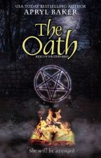 The Oath, Book 2 of The Coven Series by AprylBaker7