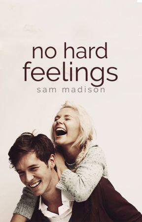 No Hard Feelings by SamMadison