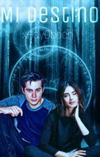 Mi Destino (Stiles Stilinski Y Tu)  by xHeyObrien