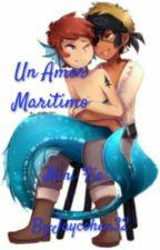 Un Amor Marítimo[Finalizada] by Jaycohen32