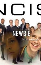 Newbie: An NCIS Fan Fiction by ncis_ashlee_mcgee