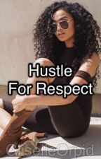 Hustle for Respect by Giiselle_Orpid