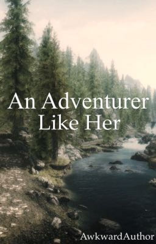 An Adventurer Like Her by AwkwardAuthor