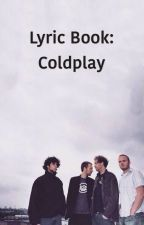Lyric book: Coldplay by theloserkid