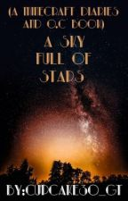 A Sky full of Stars (A minecraftDiaries and a O.C Book) by LesbiLesbin