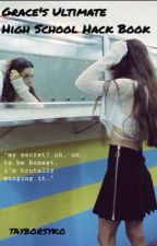 Grace's Ultimate High School Hack Book by meduhcine