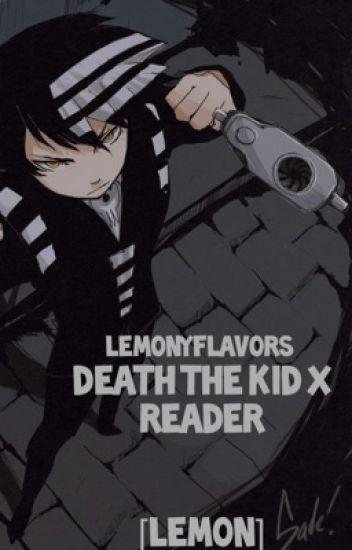 Death The Kid X Reader Lemon Lord Of Fruit Wattpad