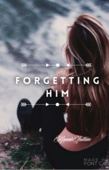 Forgetting Him ( One-Shot )