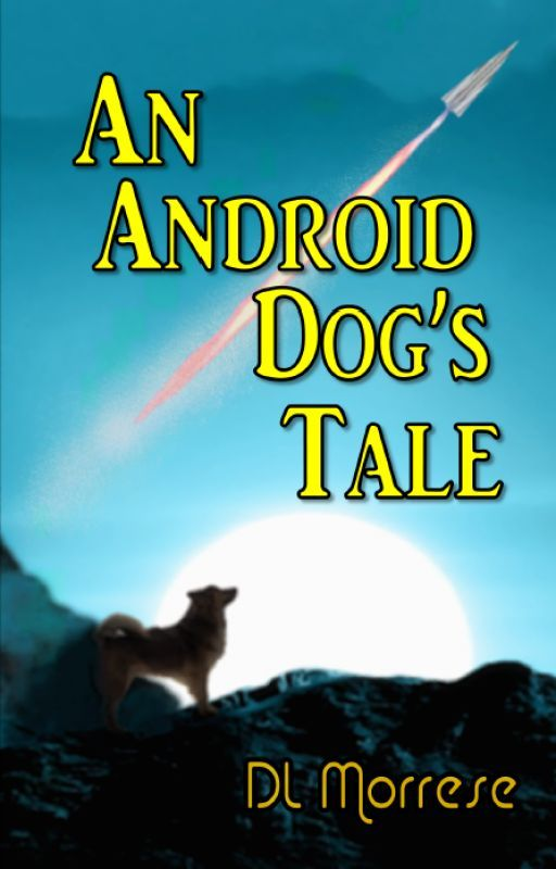 An Android Dog's Tale by DavidMorrese