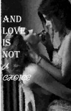 And Love is Not a Choice by jokerjourdan
