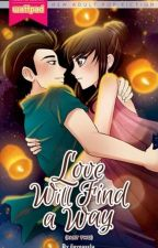 Love Will Find A Way (Book 2) by Orotchimaru22