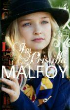 I'm Priscilla Malfoy by RoyalBookGirl