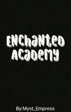 Enchanted Academy by Myst_Empress