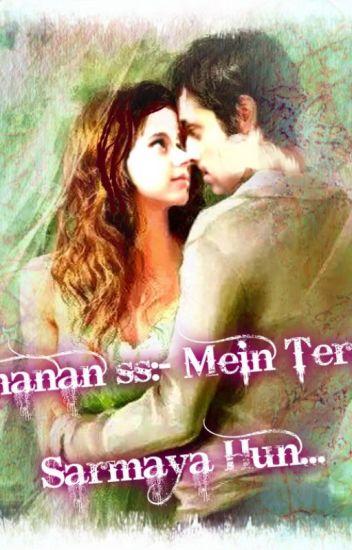 manan ss:-Mein Tera Sarmaya Hun...