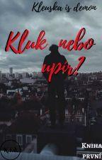 Kluk nebo upír? ✔ /book 1/ by Kleuska