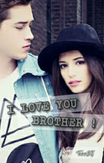 I LOVE YOU, BROTHER!