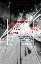 Mysteries Of Osaka, Japan by ChocolateChipRainbow