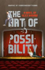 The Art Of Possibility by Alicehaibara