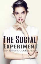 The Social Experiment by fictional_addictions