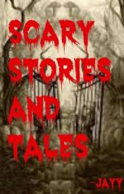 Scary Stories and tales by XChumChumX