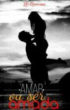 Amar Ou Ser Amada  by Loloh_QuresmoSZz