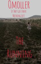 The Running (Book One) by omoller123123