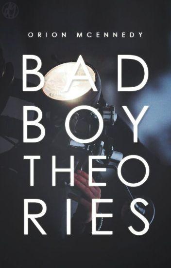 Bad Boy Theories I ongoing